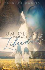Um olhar para a liberdade by ShirleiRamos