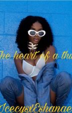 The Heart Of A Thug (A Nba Youngboy Fanfiction) by IcecysxEshanae