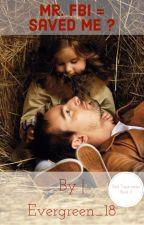 Mr. FBI = saved me? by EVERGREEN_15