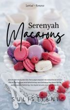 Cinta Serenyah Macarons (On Going) by slsstn