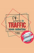 Stuck in Traffic [Poem Collection] by Y_Allen