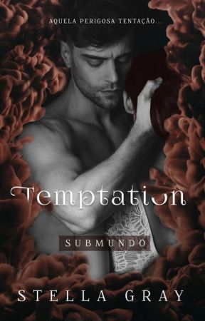 Temptation | Submundo - DISPONÍVEL NA AMAZON by patriziaevansoficial