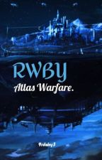RWBY: Atlas Warfare by 9rdaley3