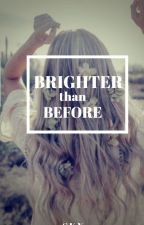 Brighter Than Before by sunfl0wer_yell0w