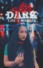 After Dark | d.s. by lisha-stories