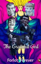 The Grateful Girl - A Goosebumps/Toy Story 4/Forlot Fanfiction by Forlot_Forever