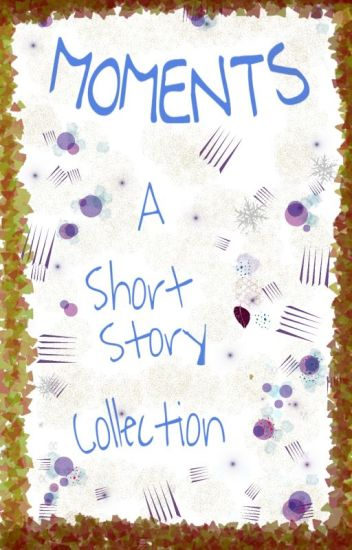 Moments- A short story collection