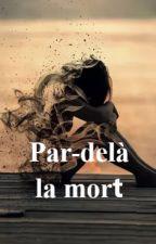 Par-delà la mort by elise_danslalune