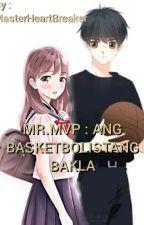 Mr.MVP : Ang Basketbolistang Bakla by MasterHeartBreaker