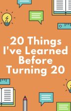 20 Things I've Learned Before Turning 20 by syafzl