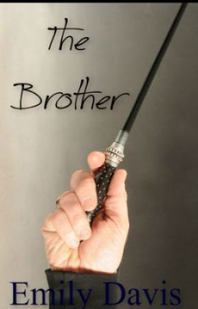 The Brother (Harry Potter fan fic) by 1DerfullyEmily