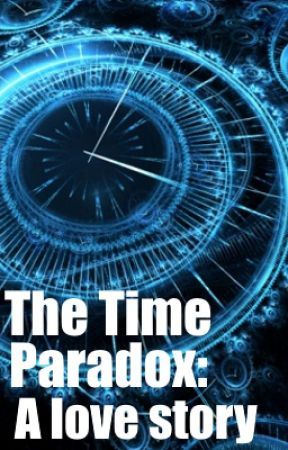 The Time Paradox: A love story by ColinSC
