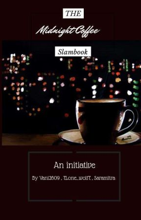 Slambook ( Open Only For  the midnight coffee team including participants ) by 7Lone__wolf7