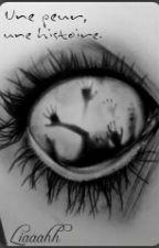 Une peur une histoire. by Liaaahh