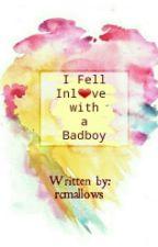 I Fell Inlove with a Badboy (Edited) by rcmallows