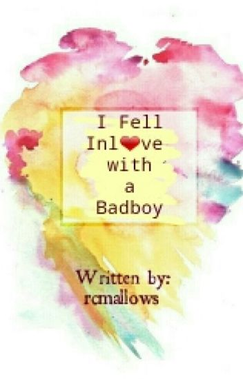 I Fell Inlove with a Badboy (Completed)