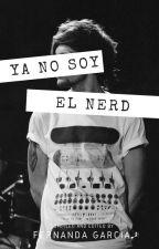 YA NO SOY EL NERD L.T by FernandaGarcia081