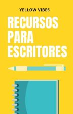 [R&T] ¡Recursos para Escritores! by Yellow-Vibes