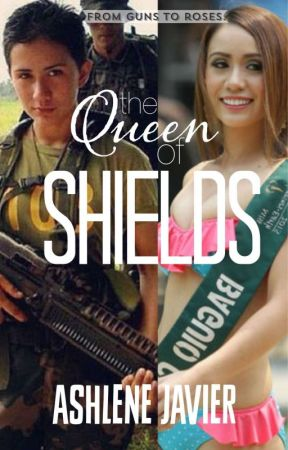 The Queen of Shields by ashlenejavierPHR