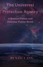The  Universal Protection Agency by AuthorNancyAnn
