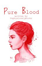 Pure Blood by SophieLovelyBooks