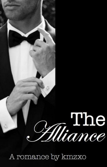 THE ALLIANCE ♡ [ROMANCE] -Completed- BEING EDITED!