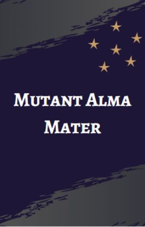 Mutant Alma Mater by GlisteningHobi