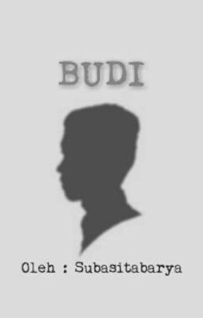 BUDI (TAMAT) by SubasitaBarya