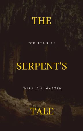The Serpent's Tale by Willvote4u