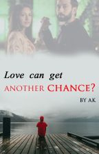 Love can get another chance? by Dare_devil97