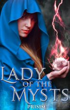 Lady of the Mysts (NaNoWriMo 2014) by Prisim