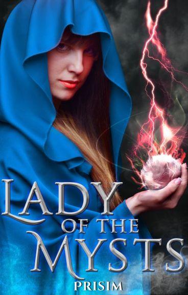Lady of the Mysts (NaNoWriMo 2014) by Prisim