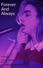 Forever And Always- A Billie Eilish FanFic by TURNTHATSHITOFF