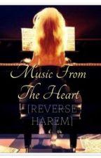 Music from the Heart [REVERSE HAREM] by awkward-senpai__