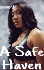 A Safe Haven (MegantheeStallionxToyaWright) by faiyazworld_