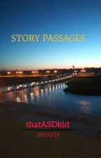 Story Passages by thatASDkid