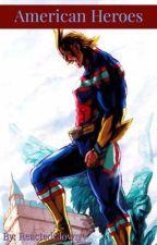 My Hero Academia: American Heroes (OC Based Story) by ReactedClown