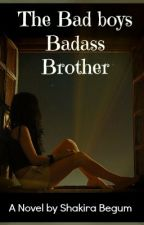 The Bad boys Badass brother by Berserker1Chick