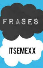 Frases by itsemexx