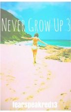 Never Grow Up 3: A Taylor Swift Fanfiction by fearspeakred13