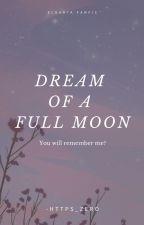 Dreaм oғ a Fυll Moon    Eldarya Fanғιc by CherryOfLove