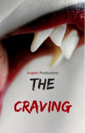 The Craving by AngelicProductions
