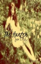 The Hunter (on hold) by JenDLC