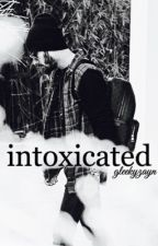 intoxicated [malik] by gleekyzayn