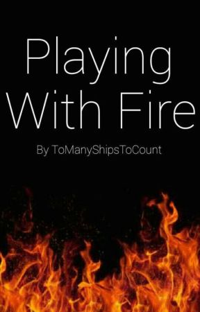 We Re Playing With Fire Characters Wattpad
