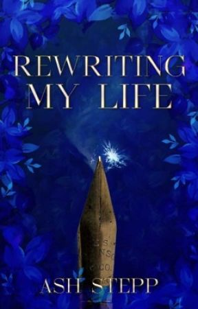 Rewriting My Life by _Stars-Aligned_