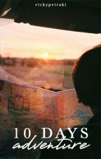 Ten Days Adventure.  « Tyrus.  by vickypetraki