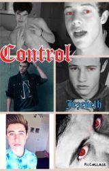 Control {Nash Grier/Cameron Dallas} by jezebelh