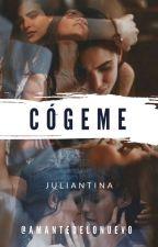 Cógeme (Juliantina) G!P  by amantedelonuevo