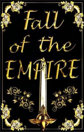 Fall of the Empire {A HIGH/DARK FANTASY NOVEL} by Last_Apprentice